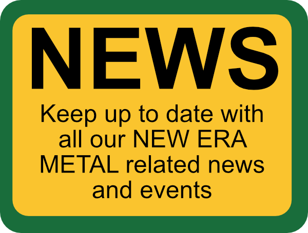 New ERa Metal News